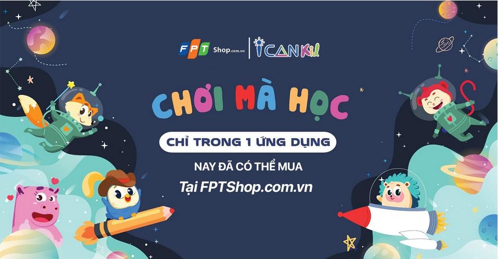 """Galaxy Education hợp tác cùng FPT Shop mang giải pháp """"Chơi mà Học"""" song ngữ hiệu quả đến cho trẻ từ 2 - 6 tuổi"""